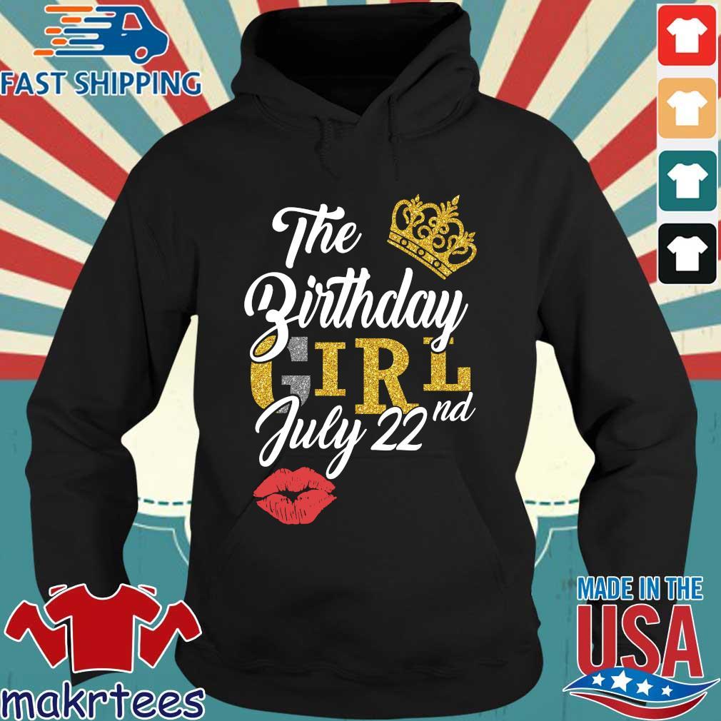 The Birthday Girl July 22nd Shirt Hoodie den