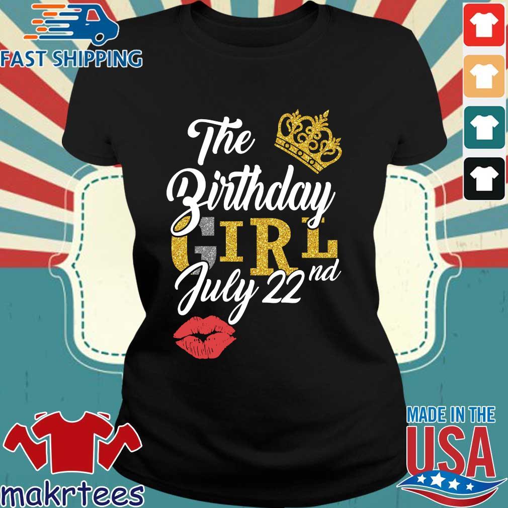 The Birthday Girl July 22nd Shirt Ladies den