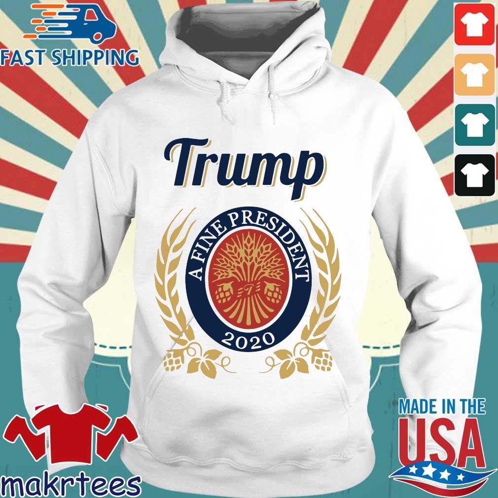 Trump A Fine President 2020 Miller Lite Shirt Hoodie trang