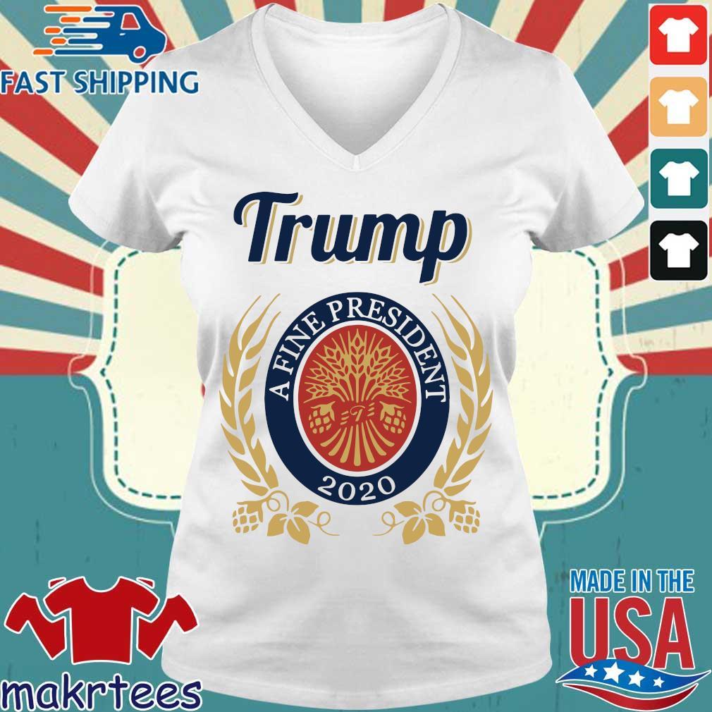 Trump A Fine President 2020 Miller Lite Shirt Ladies V-neck trang