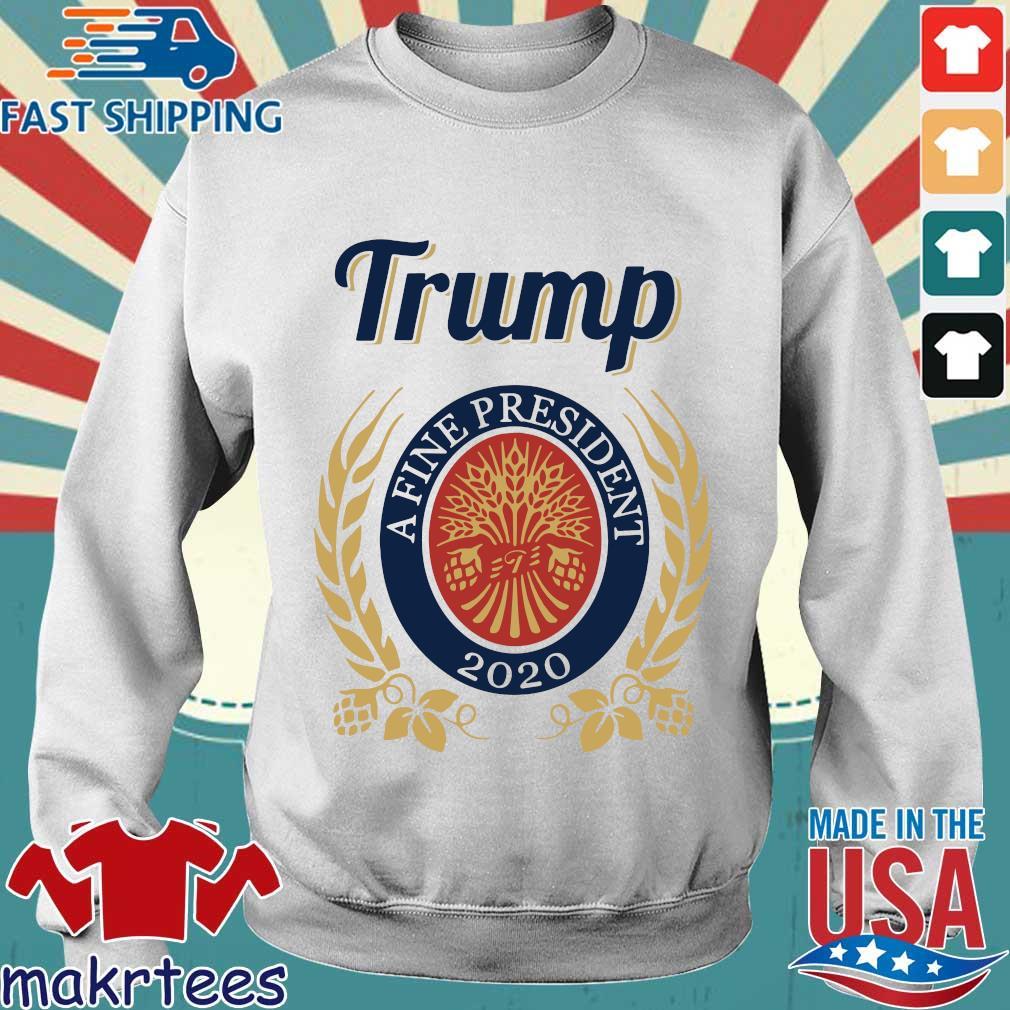 Trump A Fine President 2020 Miller Lite Shirt Sweater trang