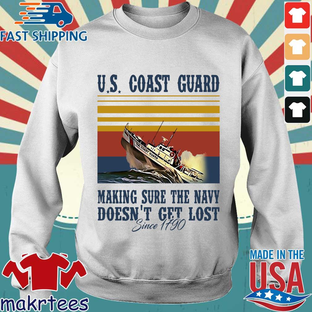 Us Coast Guard Making Sure The Navy Doesn't Get Lost Since 1790 Vintage Shirt Sweater trang