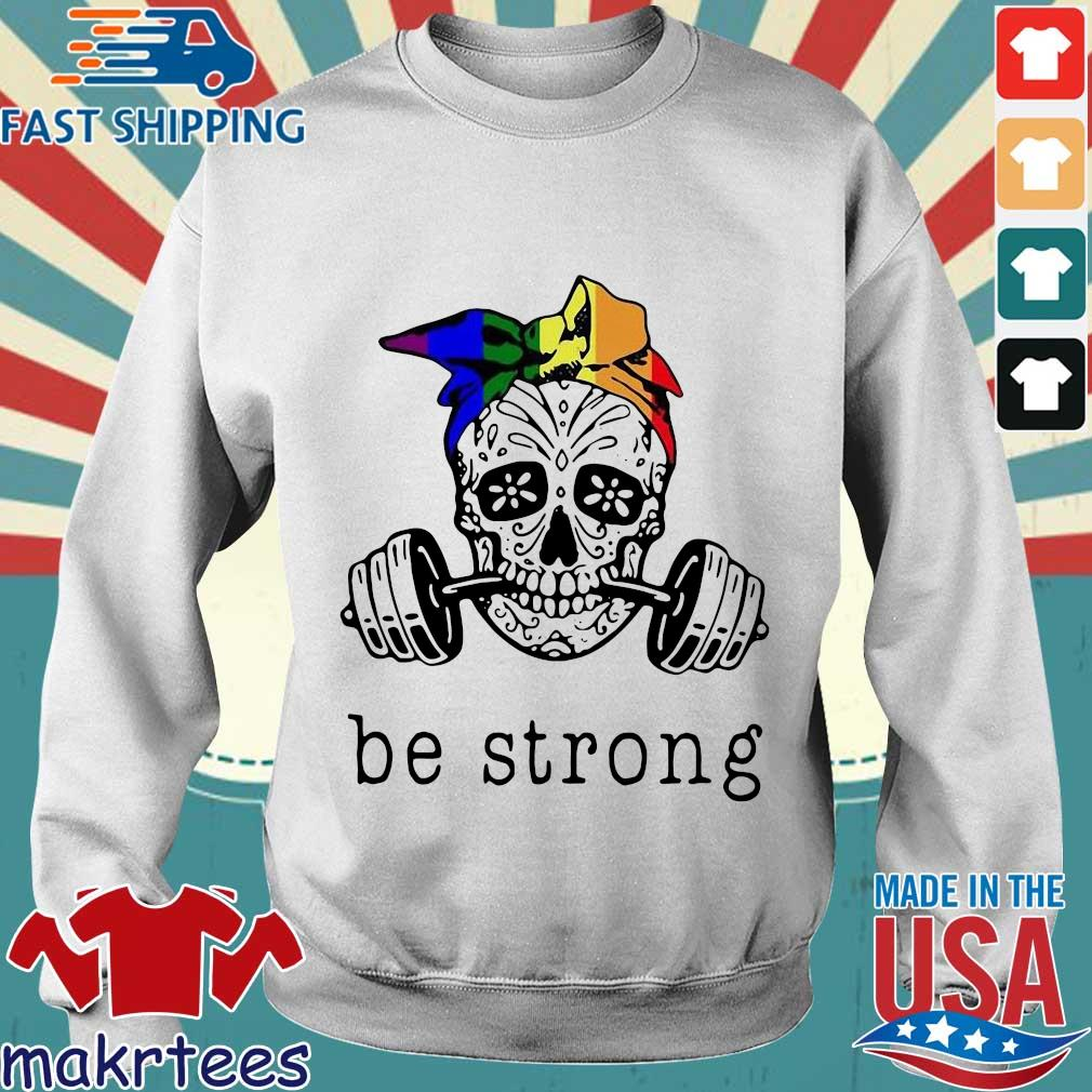 Weight Lifting Skull Be Strong Shirt Sweater trang
