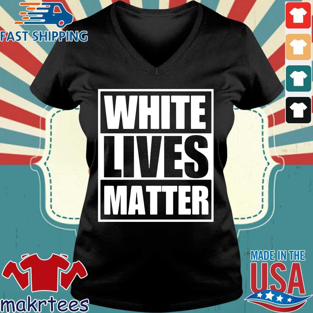 White Lives Matter Shirt Ladies V-neck den