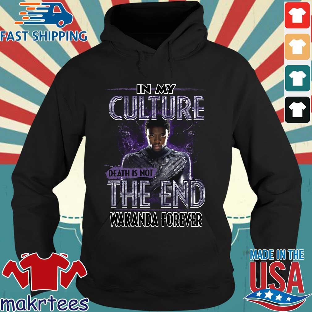 Black Panther in my culture death is not the end Wakanda forever s Hoodie den
