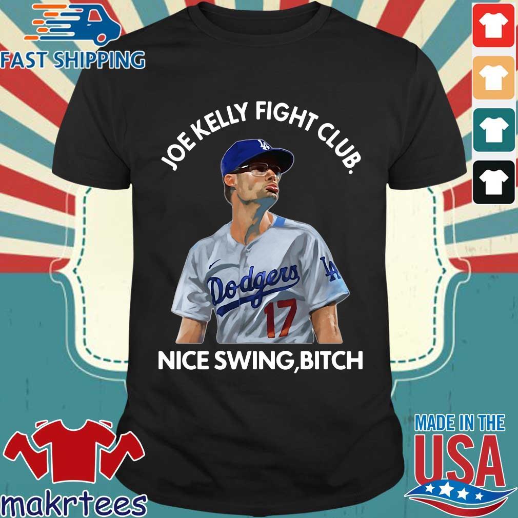 Joe Kelly fight club nice swing bitch shirts