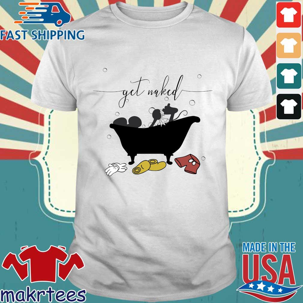 Mickey mouse get naked shirt