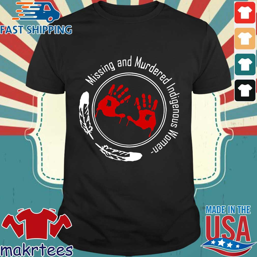 Missing and murdered indigenous women native shirt