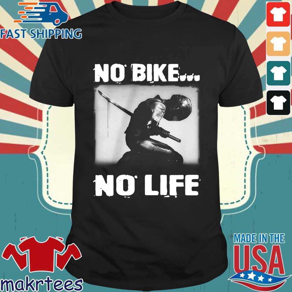 No bike no life shirt