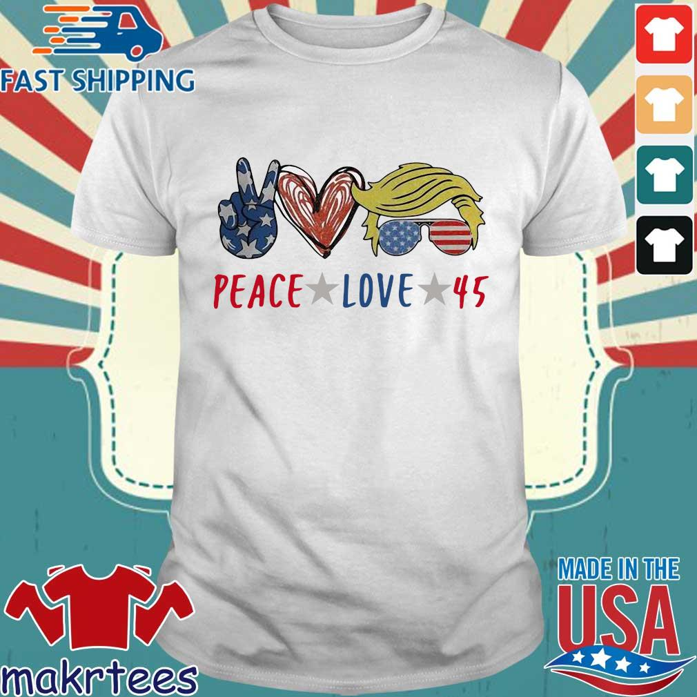 Peace love 45 Donald Trump shirt