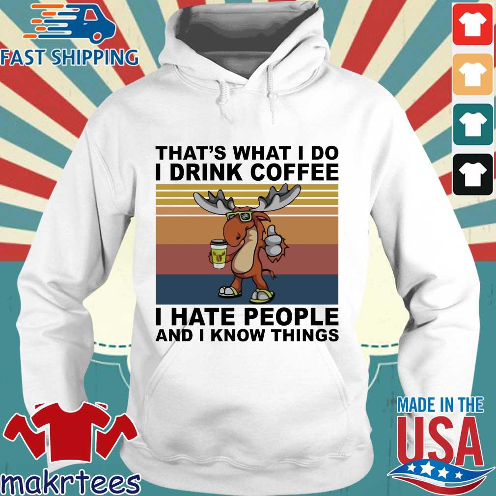 Reindeer that's what I do I drink coffee I hate people and I know things vintage s Hoodie trang