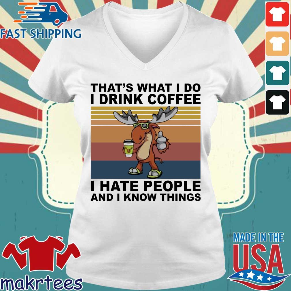 Reindeer that's what I do I drink coffee I hate people and I know things vintage s Ladies V-neck trang