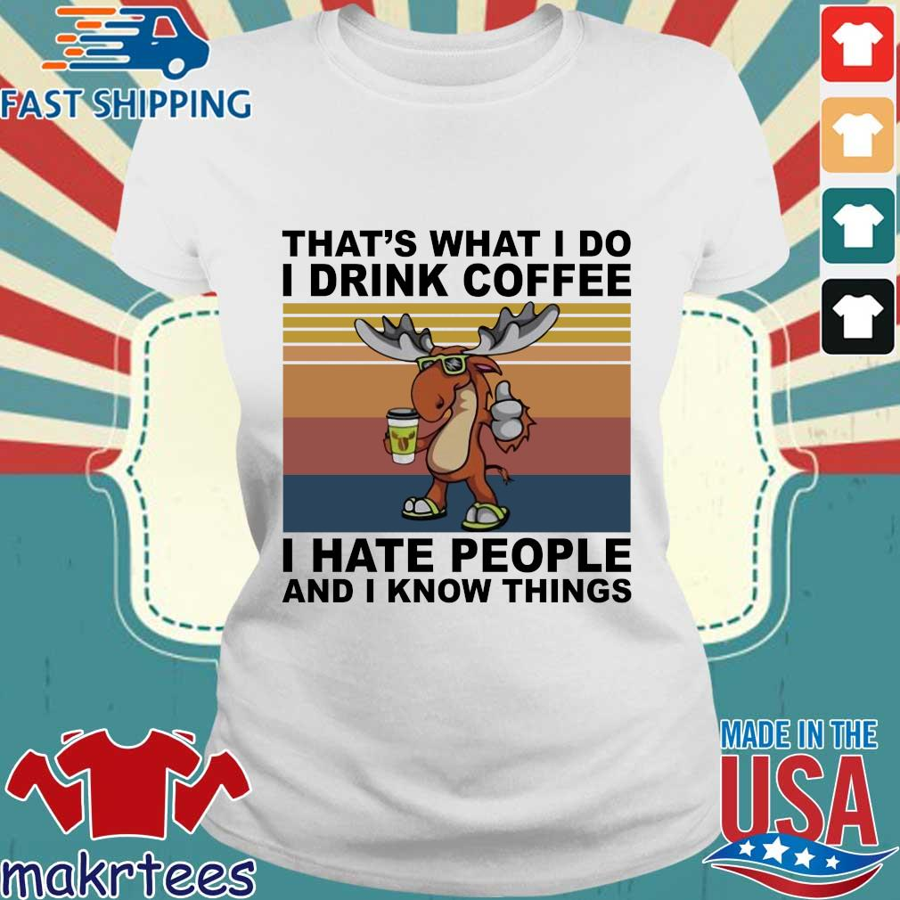 Reindeer that's what I do I drink coffee I hate people and I know things vintage s Ladies trang