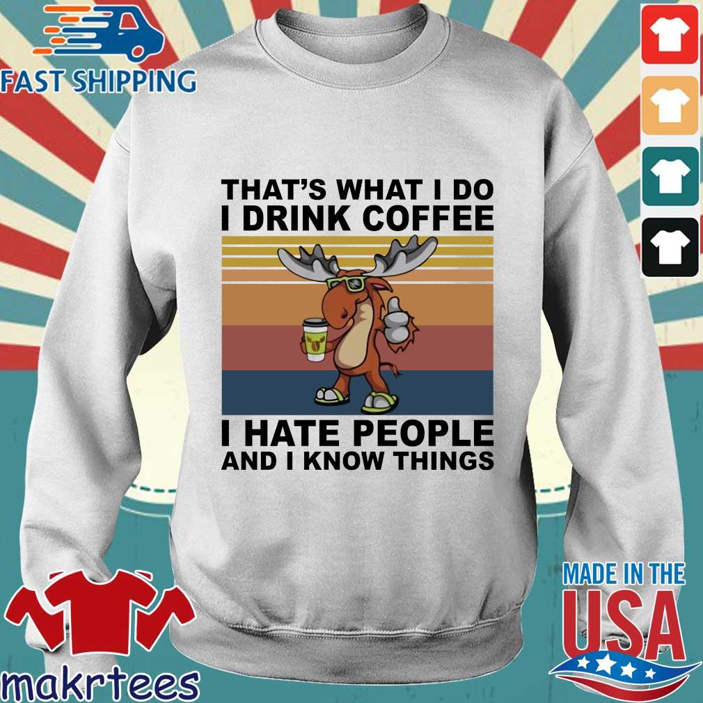 Reindeer that's what I do I drink coffee I hate people and I know things vintage s Sweater trang
