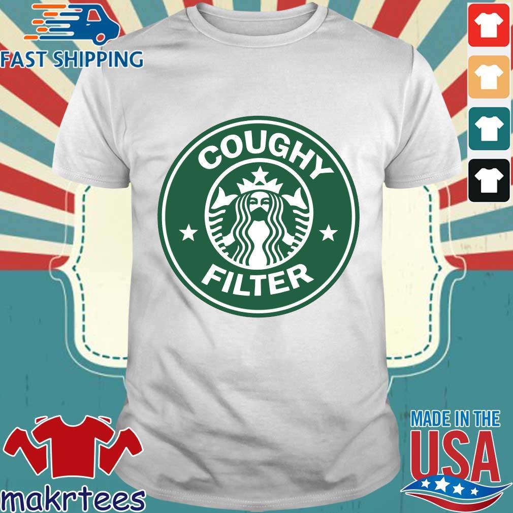 Starbucks coughy filter shirt
