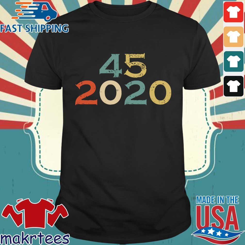 45 2020 vintage shirt