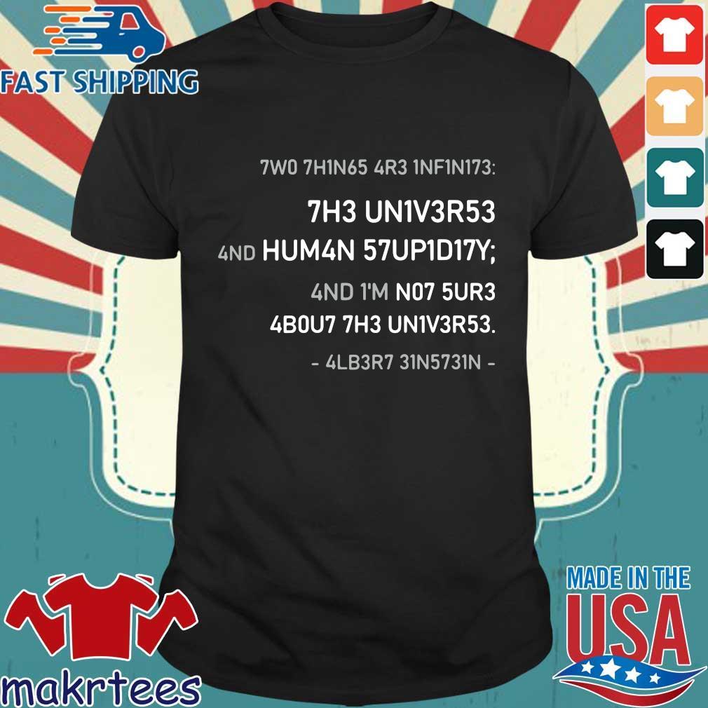 7WO 7H1N65 4R3 1NF1N173 shirt