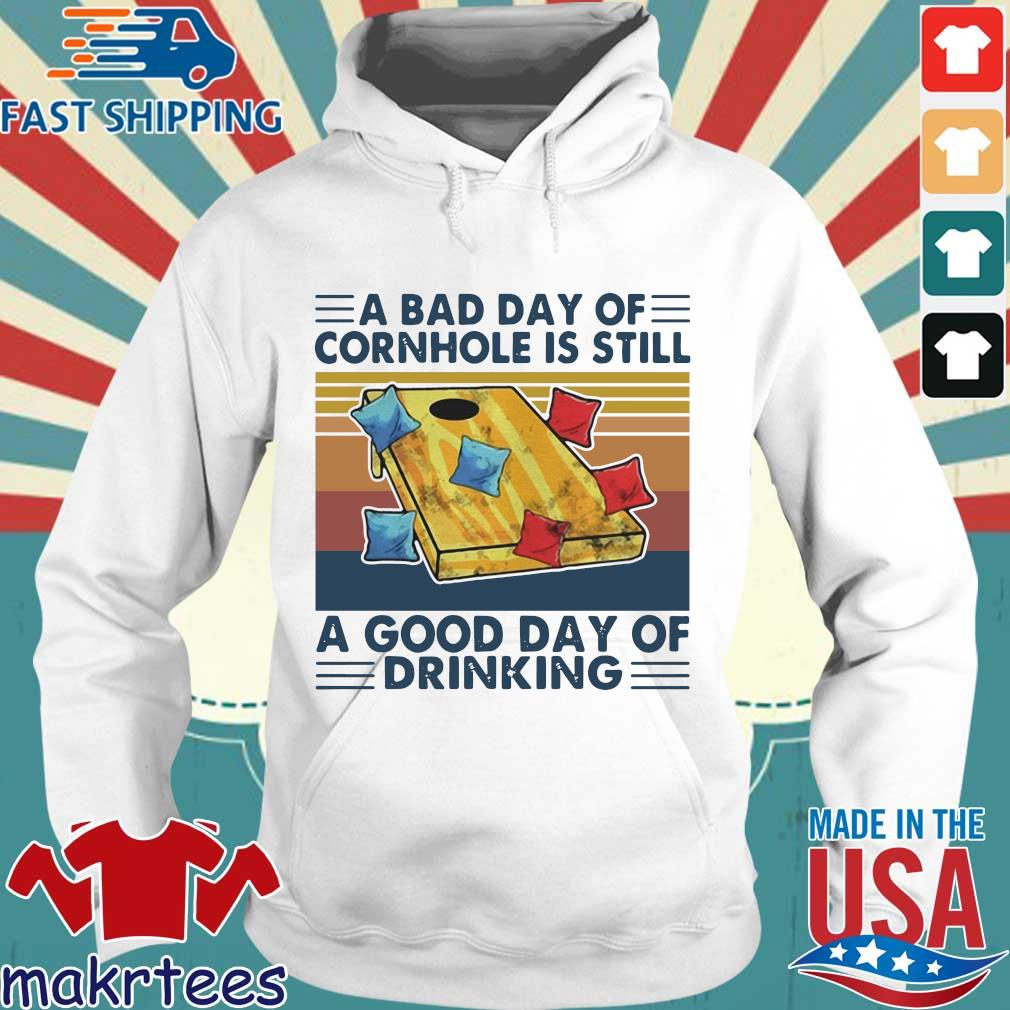 A bad day of cornhole is still a good day of drinking vintage s Hoodie trang