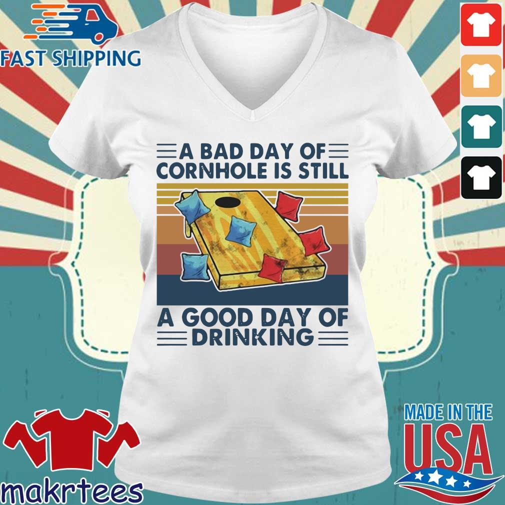 A bad day of cornhole is still a good day of drinking vintage s Ladies V-neck trang