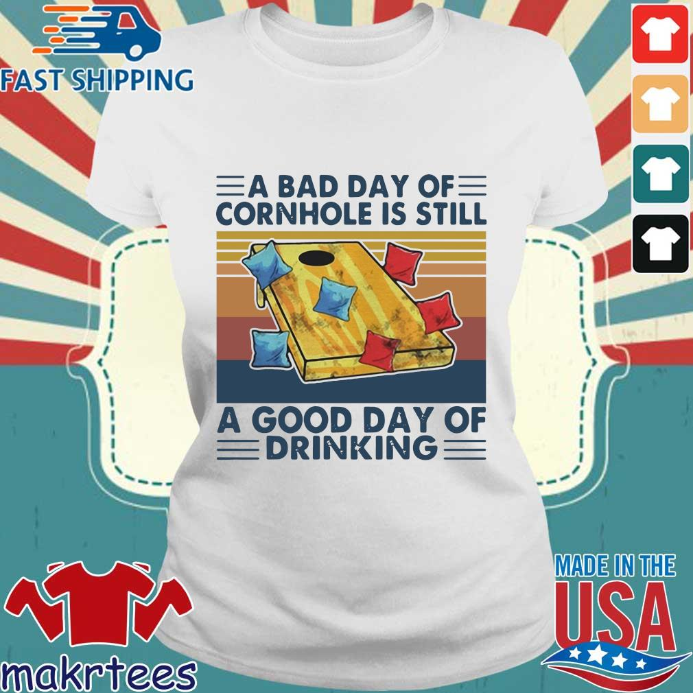 A bad day of cornhole is still a good day of drinking vintage s Ladies trang