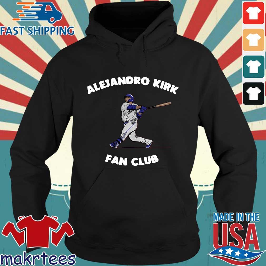 Alejandro Kirk fan club Toronto s Hoodie den