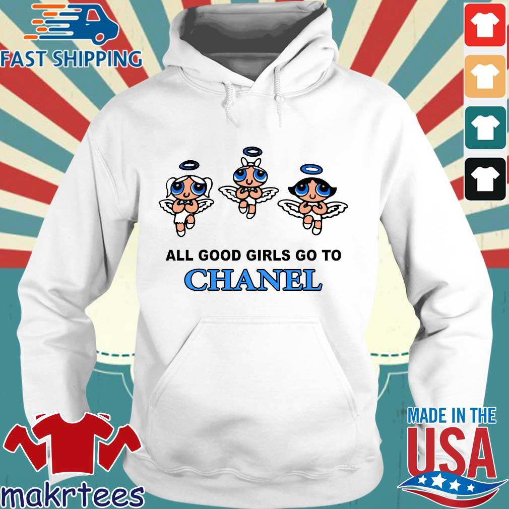 All good girls go to Chanel bad girls go to Gucci s Hoodie trang