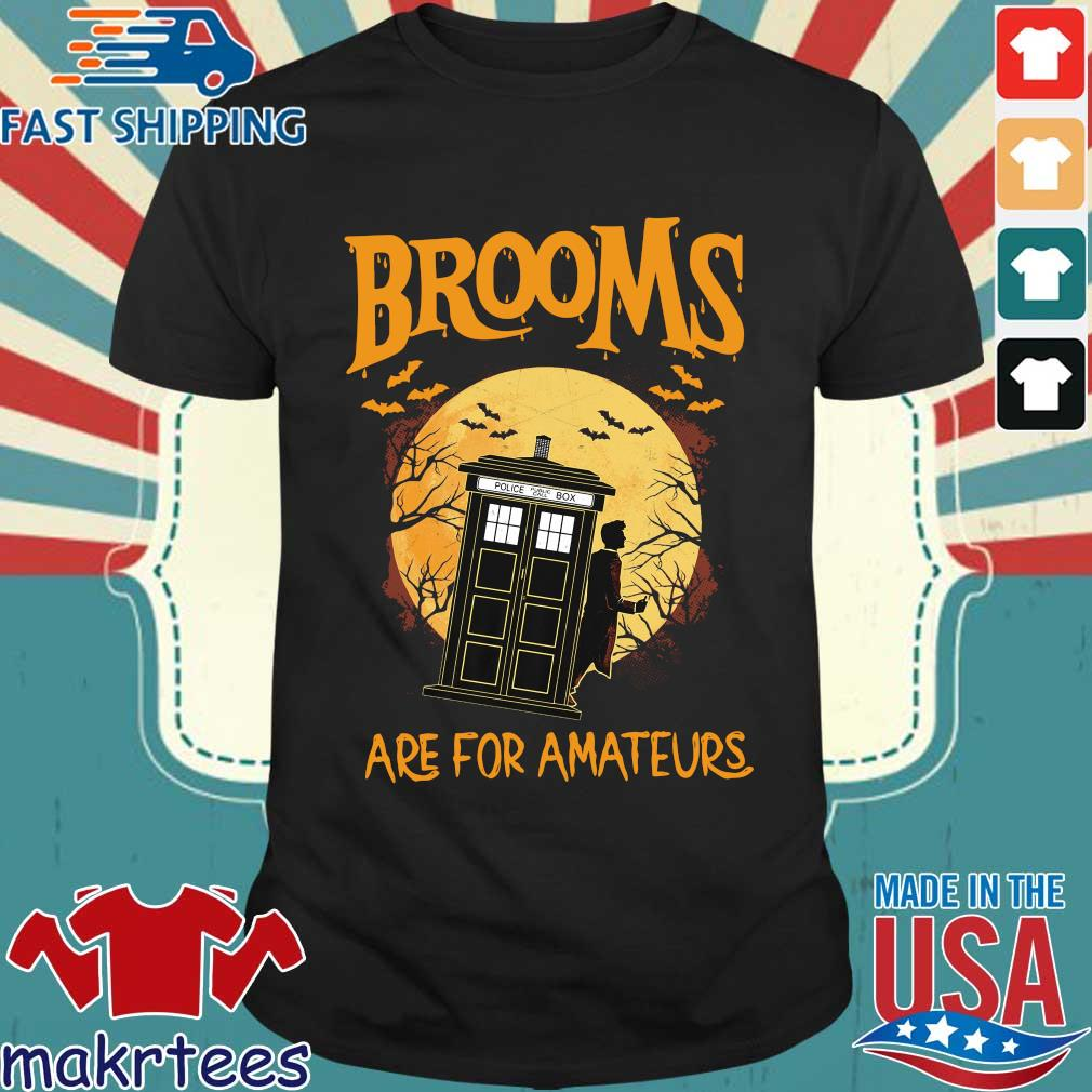 Brooms Police box are for amateurs Halloween shirt