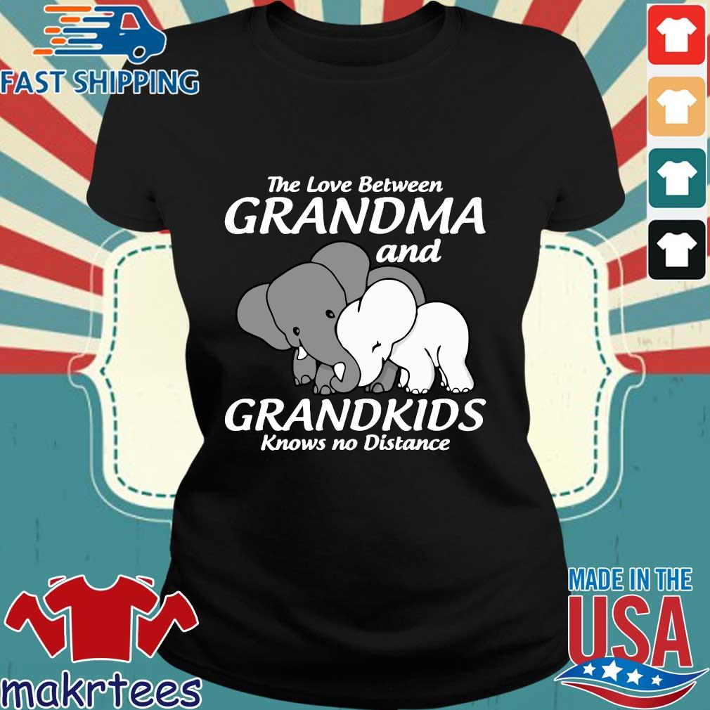 Elephant The Love Between Grandma And Grandkids Knows No Distance Shirt Ladies den
