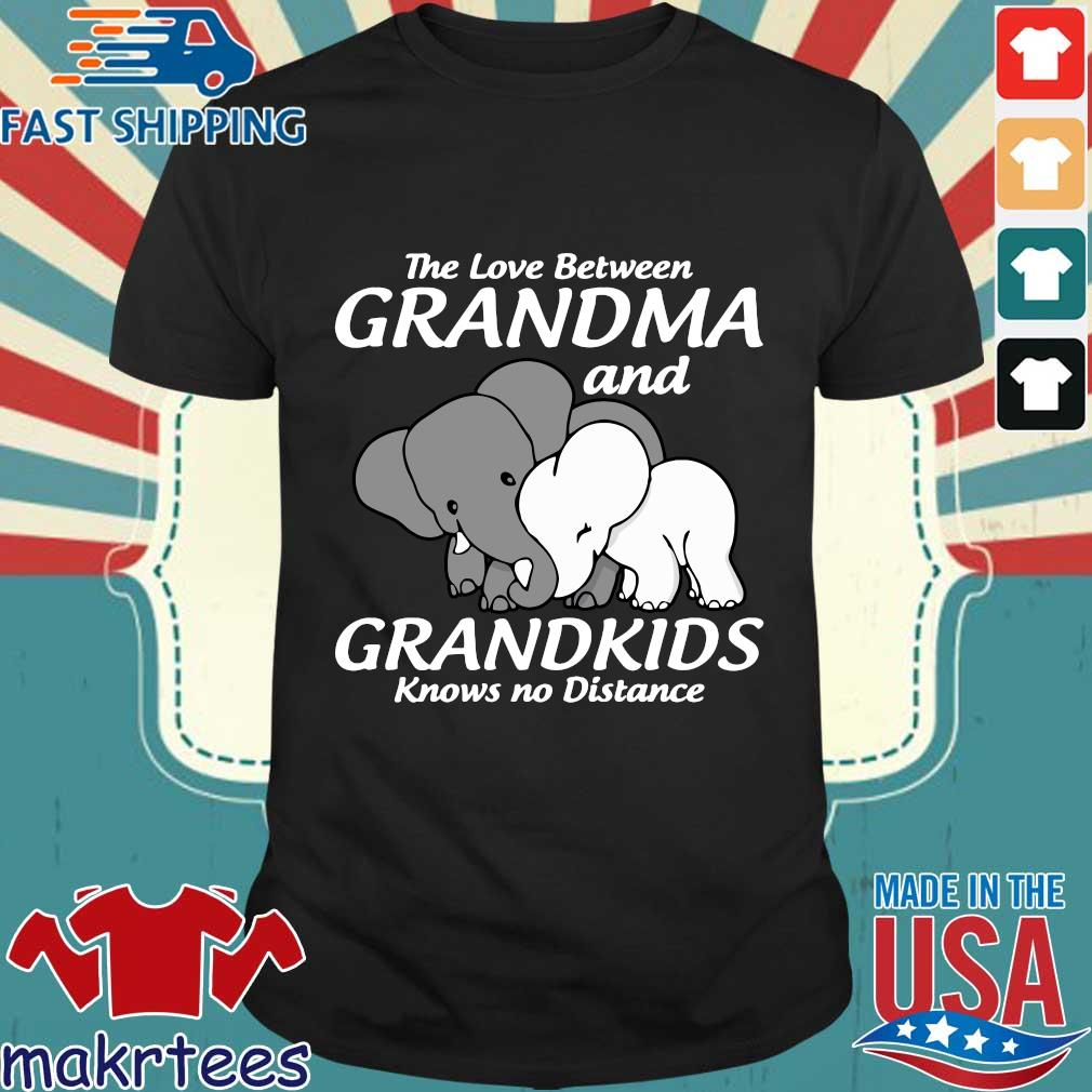 Elephant The Love Between Grandma And Grandkids Knows No Distance Shirt