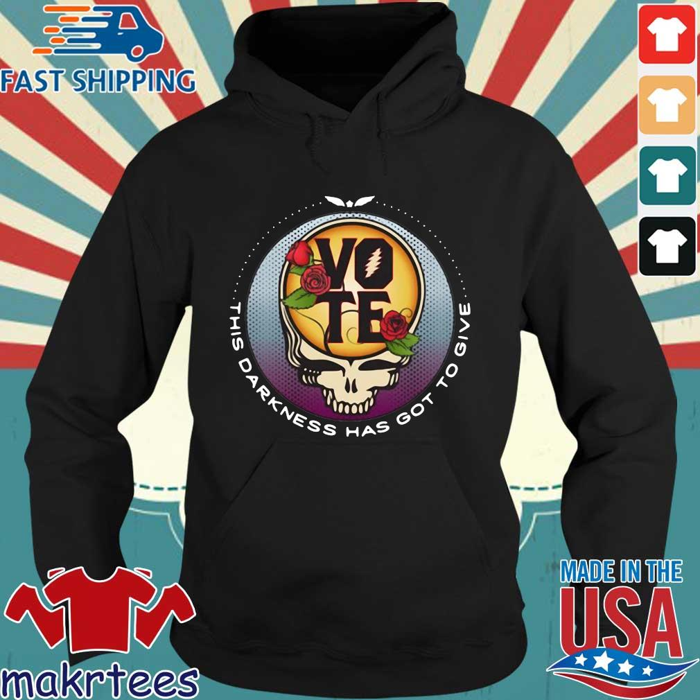 Grateful Dead this darkness has got to give Vote shirts Hoodie den