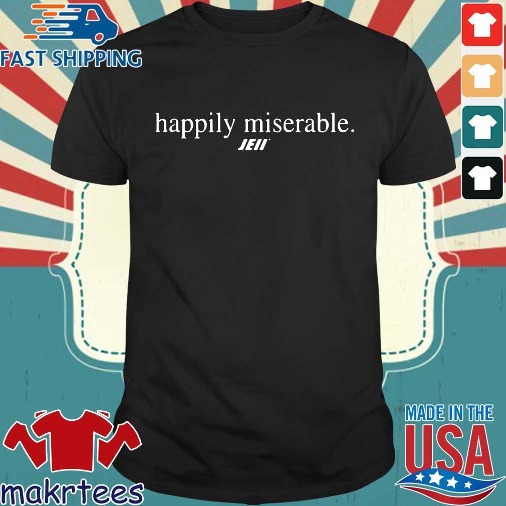 Happily miserable Julian Edelman Barrie shirt