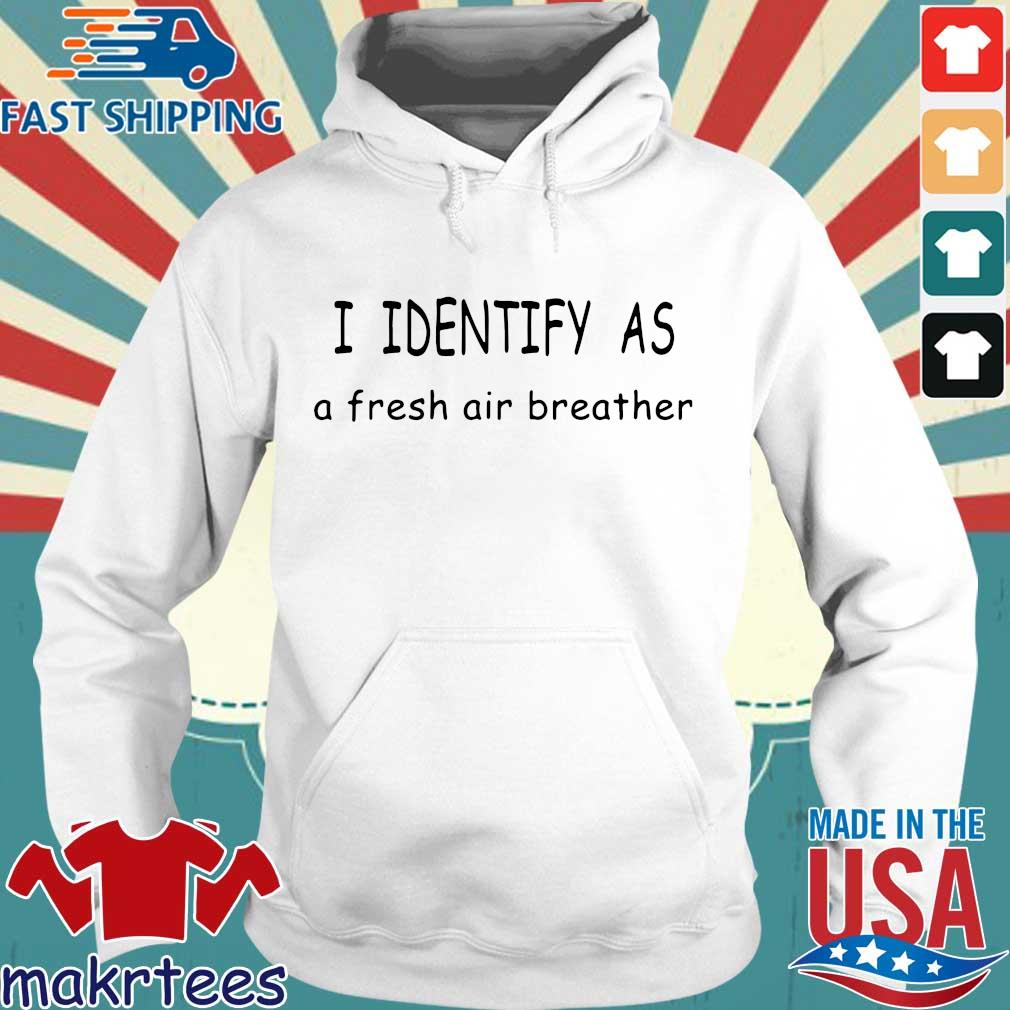 I identify as a fresh air breather s Hoodie trang
