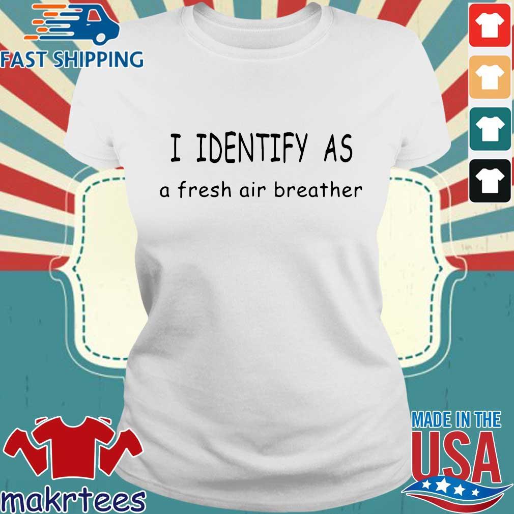 I identify as a fresh air breather s Ladies trang