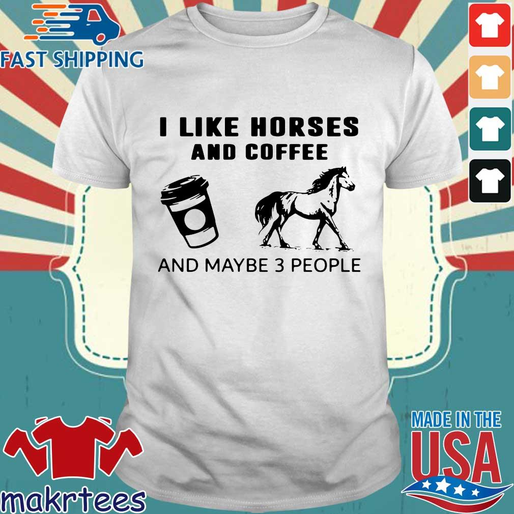 I like horses and coffee and maybe 3 people black shirt