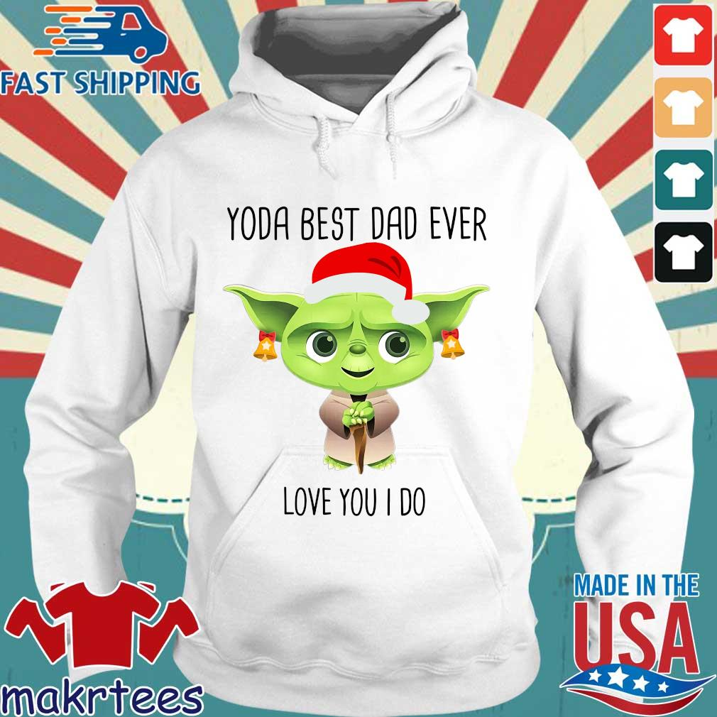 Master Yoda best dad ever love you I do merry Christmas sweater Hoodie trang