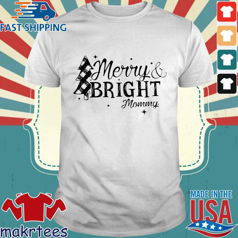 Merry and bright mommy Christmas shirt