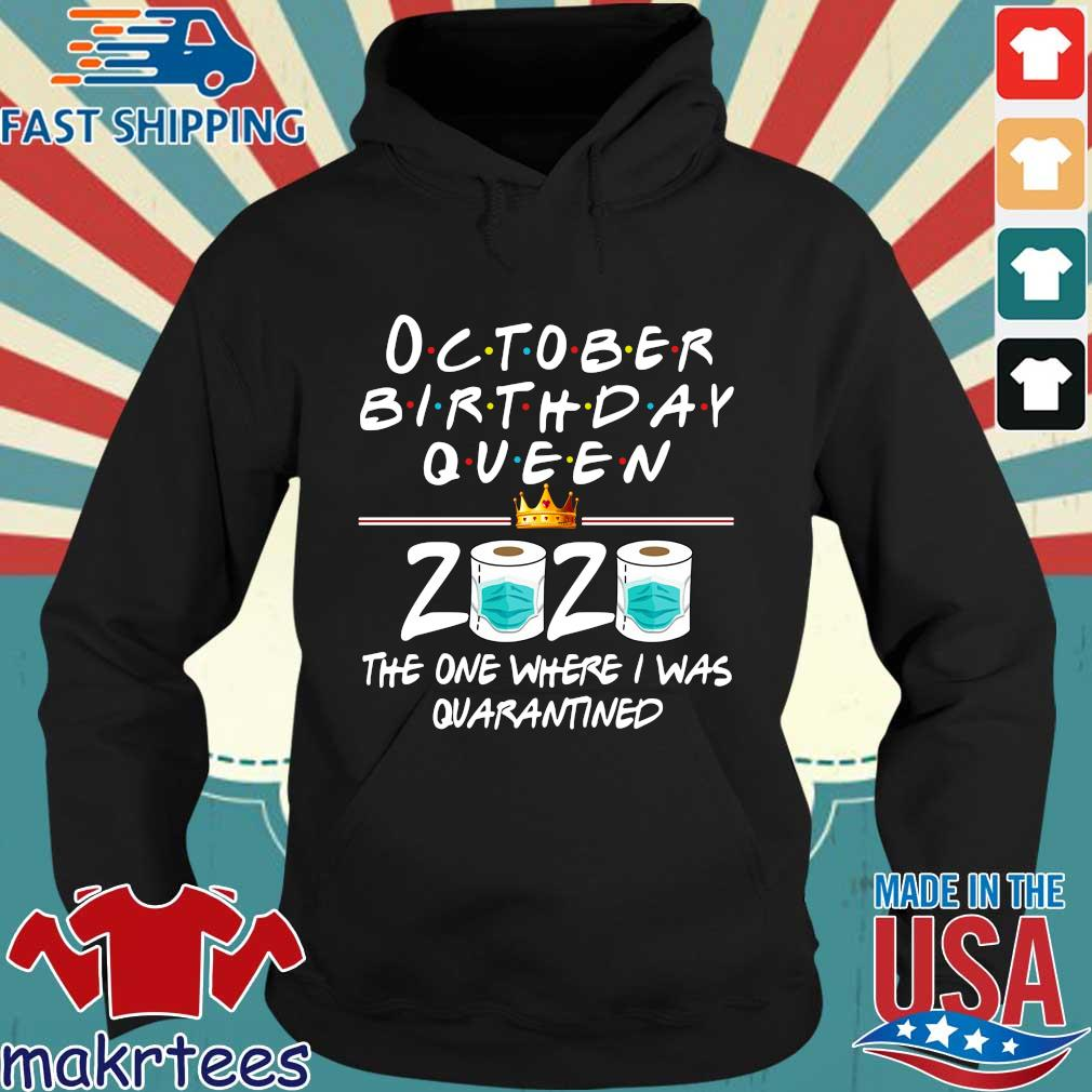October birthday Queen 2020 the one where I was quarantined s Hoodie den