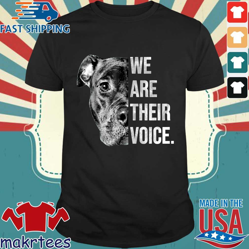 Pitbull we are their voice shirt