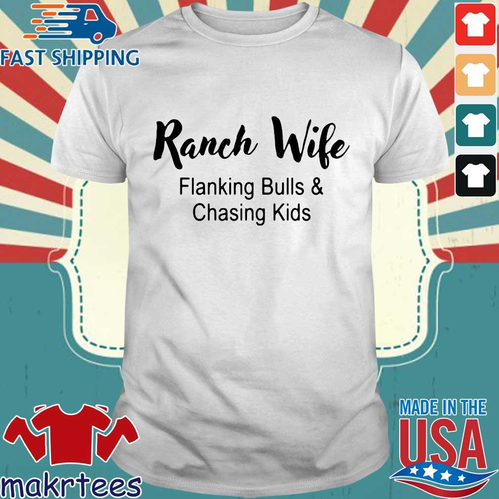 Ranch wife flanking bulls chasing kids shirt