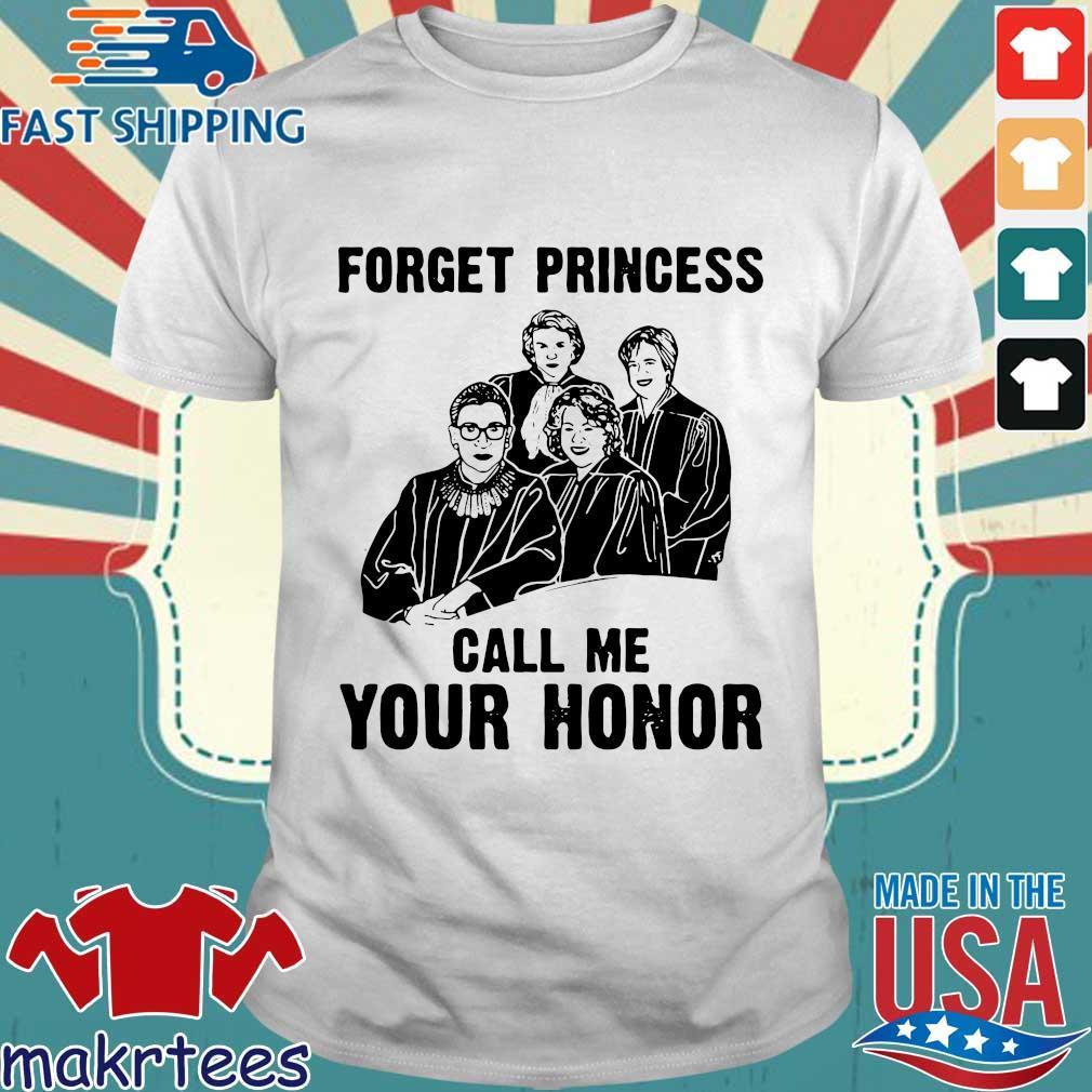 RBG Ruth Bader Ginsburg forget princess call me your honor shirt
