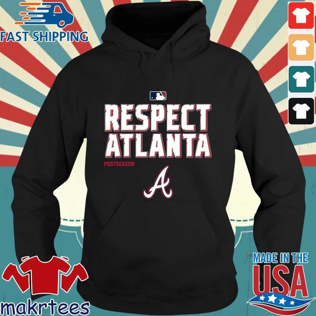 Respect Atlanta Braves postseason s Hoodie den