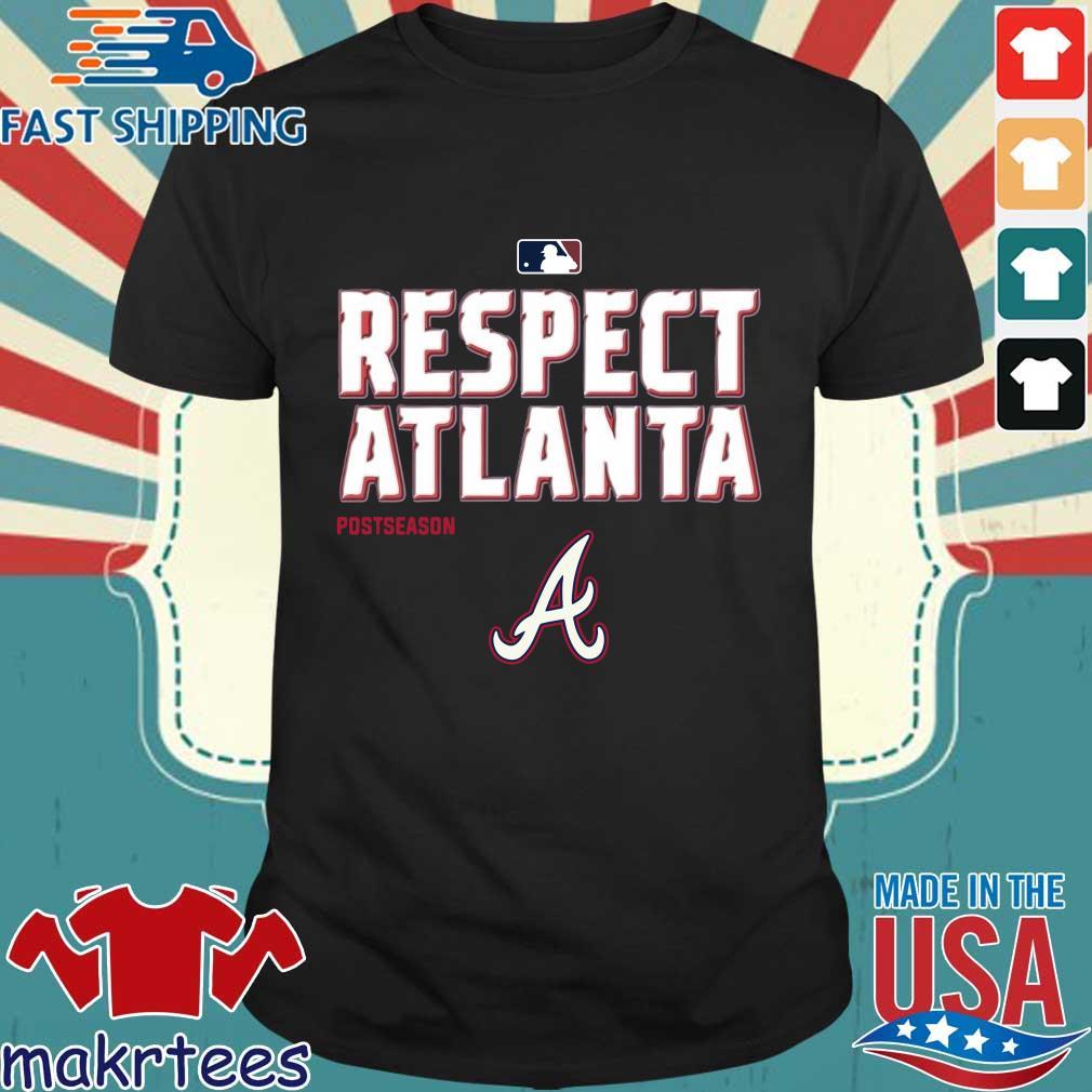 Respect Atlanta Braves postseason shirt