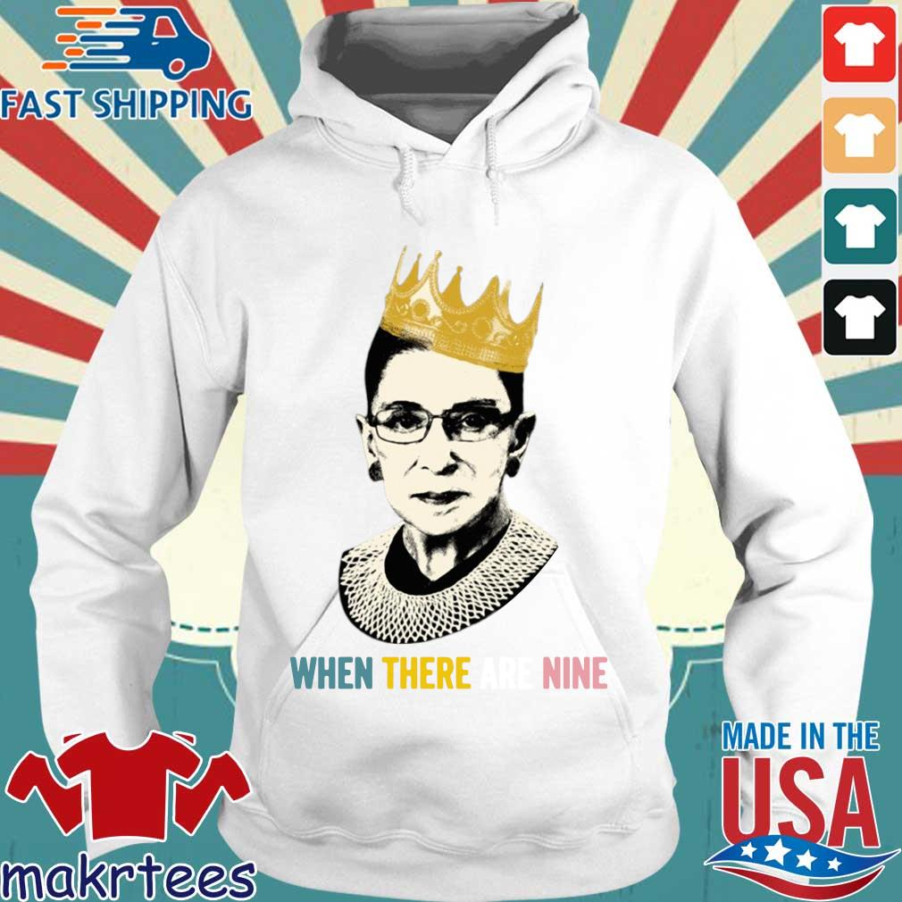 Ruth Bader Ginsburg crown when there are nine s Hoodie trang