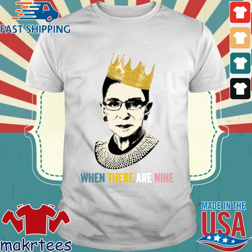 Ruth Bader Ginsburg crown when there are nine shirt