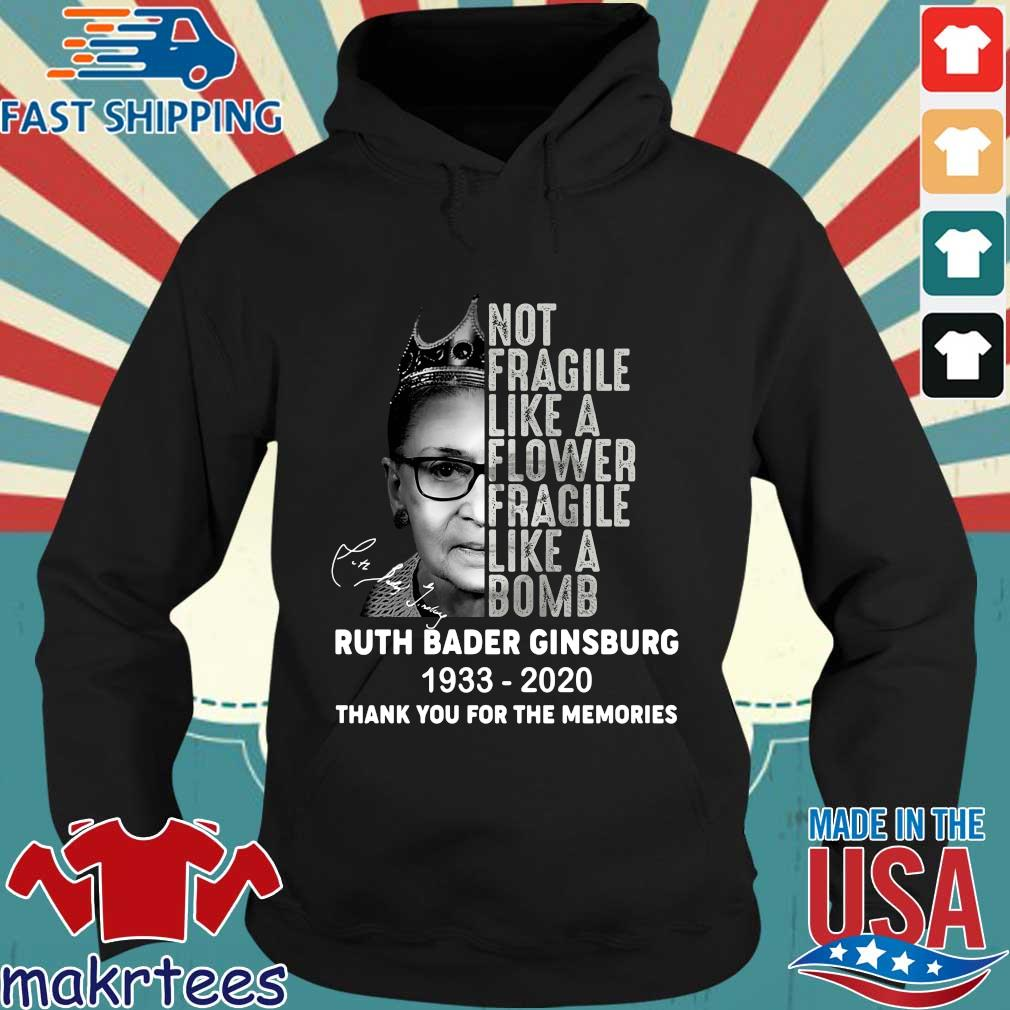Ruth Bader Ginsburg not fragile like a flower fragile like a bomb 1933 2020 thank you for the memories signature s Hoodie den
