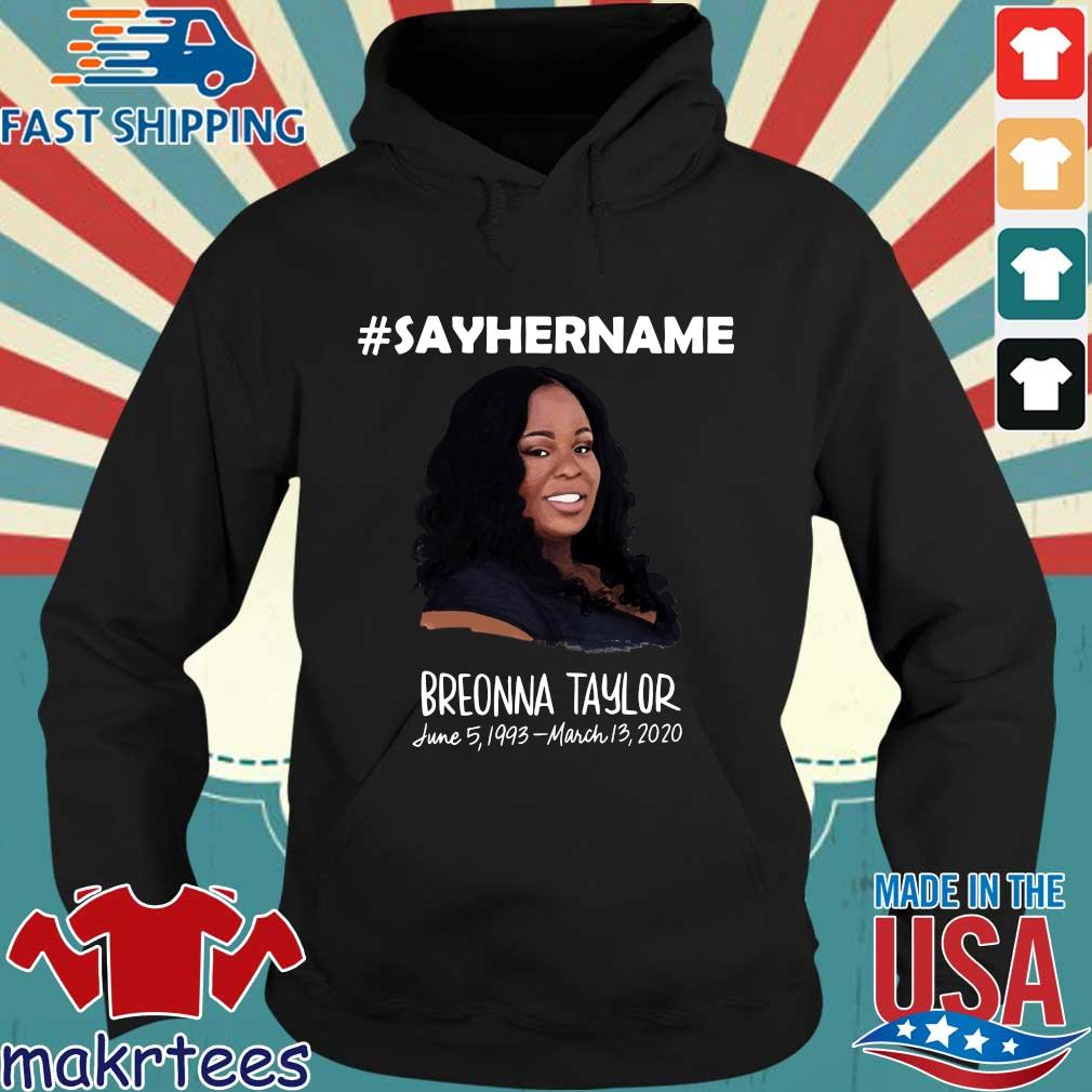 Say her name Breonna Taylor 1933 2020 s Hoodie den