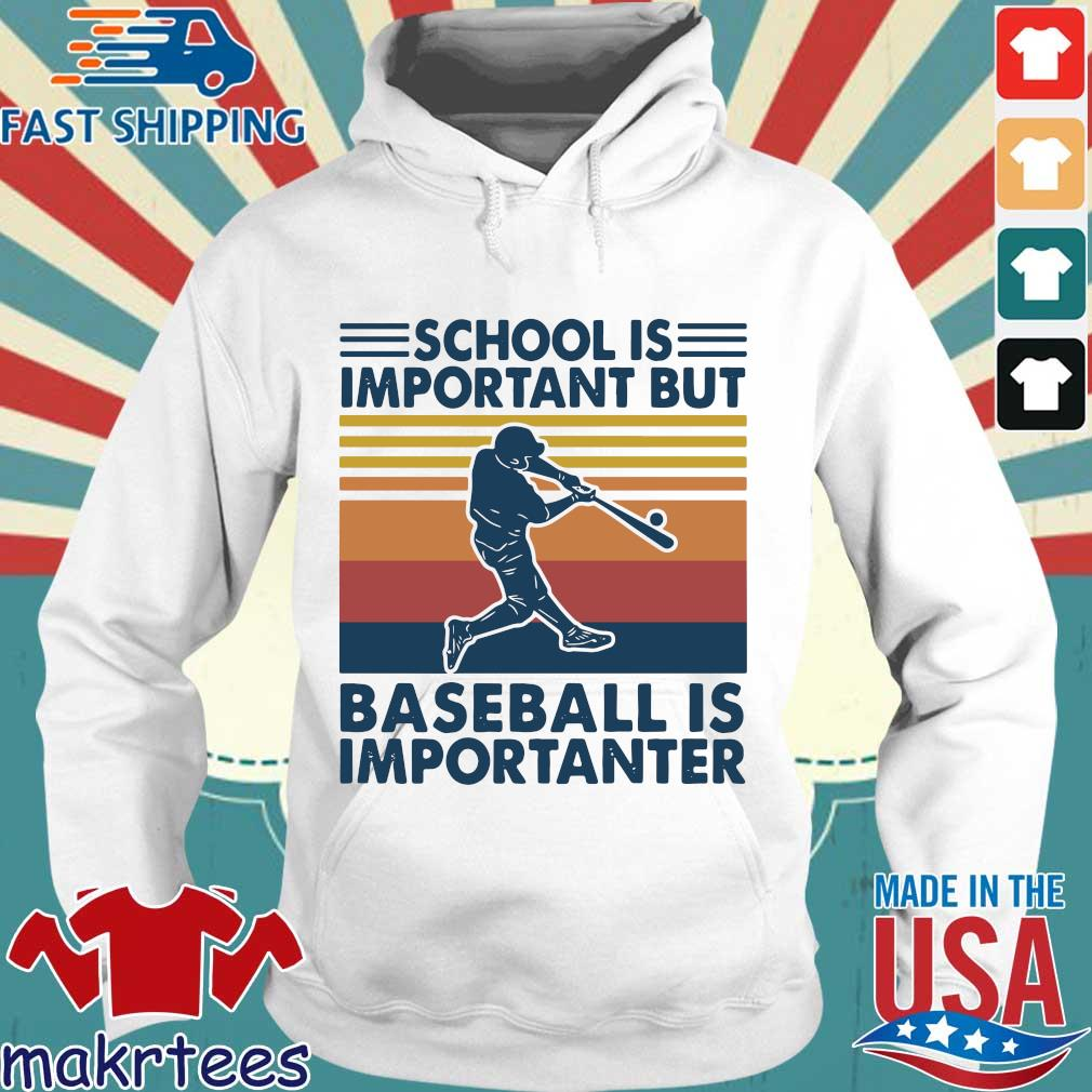 School is important but baseball is importanter vintage s Hoodie trang