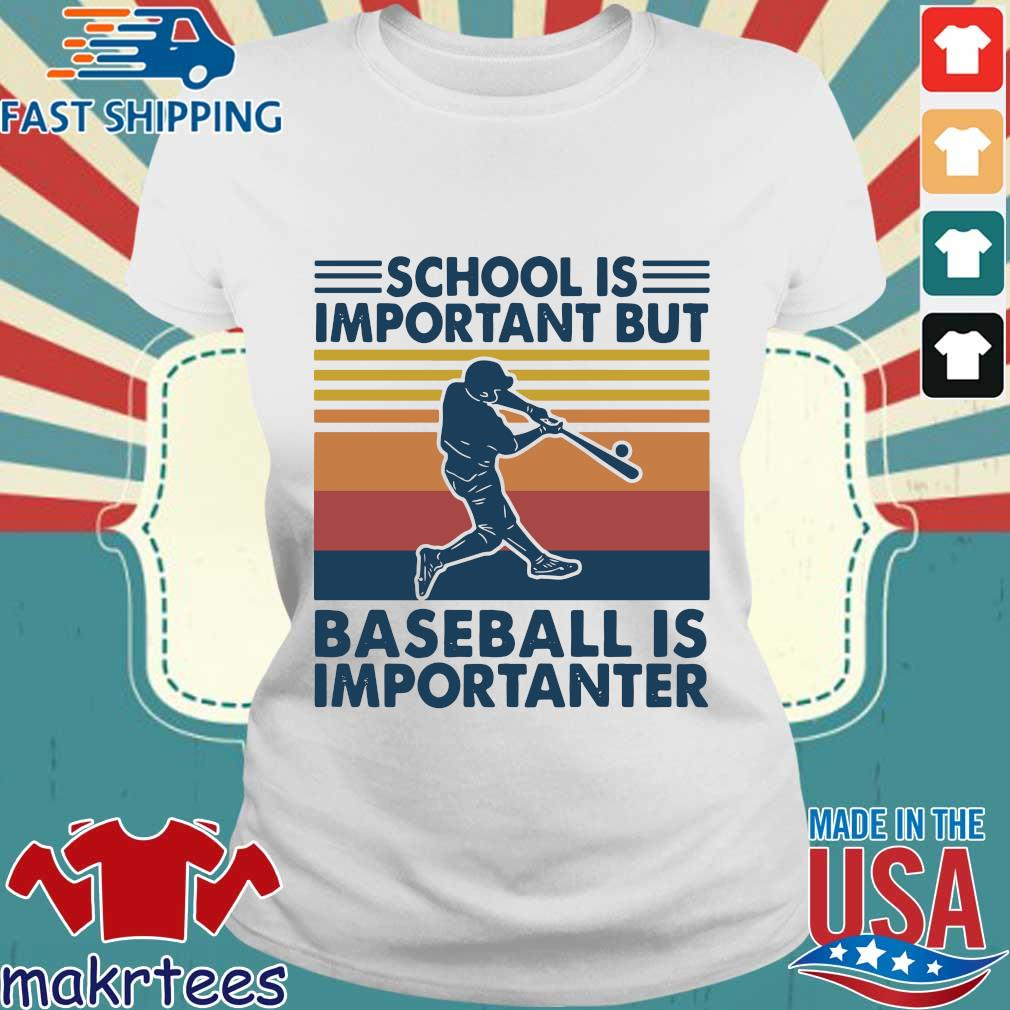 School is important but baseball is importanter vintage s Ladies trang