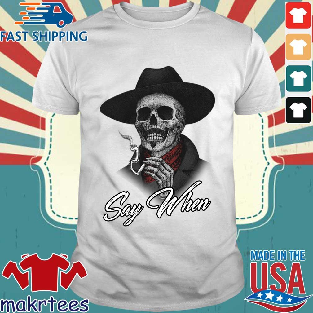 Smoking Skeleton say when shirt
