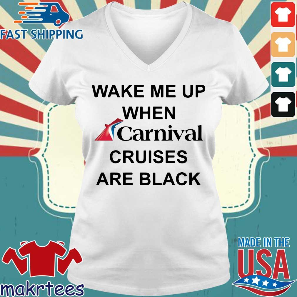 Wake me up when carnival cruises are black s Ladies V-neck trang